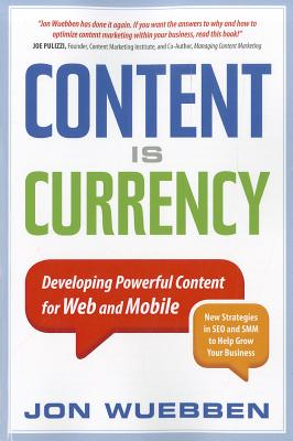 Content Is Currency By Wuebben, Jon